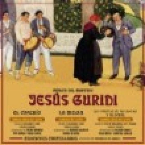 Música del Maestro Jesús Guridi: El Caserío / La Meiga / La Condesa de la Aguja y el Dedal