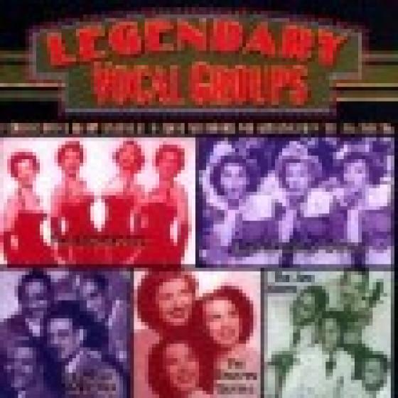 Legendary Vocal Groups