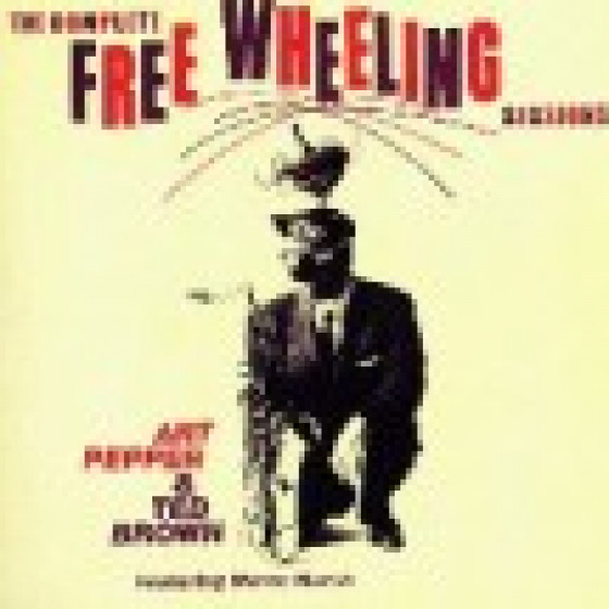The Complete Free Wheeling Sessions feat. Warne Marsh