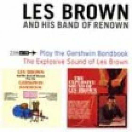 Play The Gershwin Bandbook + The Explosive Sound of Les Brown (2 LPs on 1 CD)