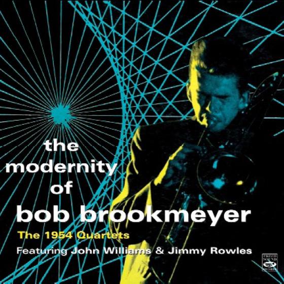 The Modernity of Bob Brookmeyer The 1954 Quartets