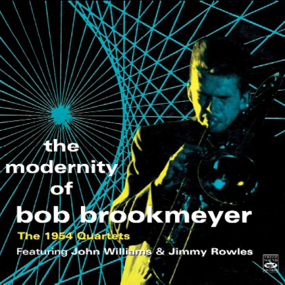 The Modernity of Bob Brookmeyer The 1954 Quartets