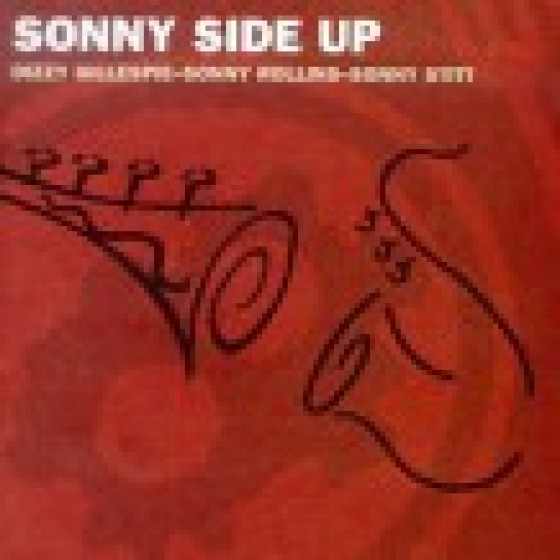 Sonny Side Up - Feat. Sonny Stitt & Sonny Rollins