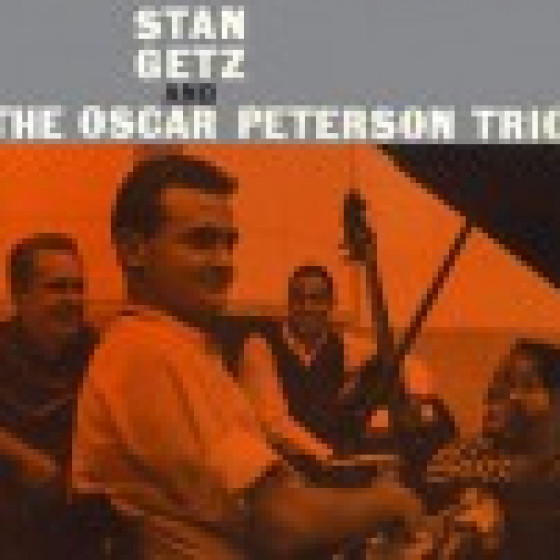 Stan Getz and The Oscar Peterson Trio (Digipack Edition)