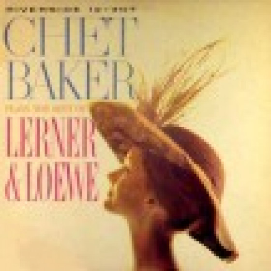 Chet Baker Plays the Best of Lerner & Loewe