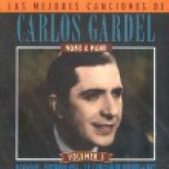 Las Mejores Canciones del Inolvidable Carlos Gardel - Vol.3