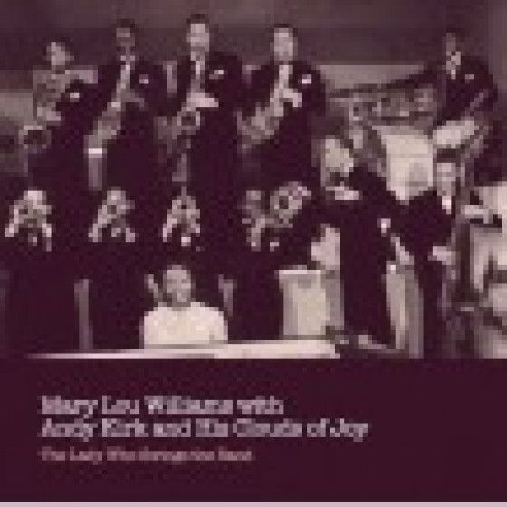 The Lady Who Swings The Band - With Andy Kirk & His Clouds Of Joy
