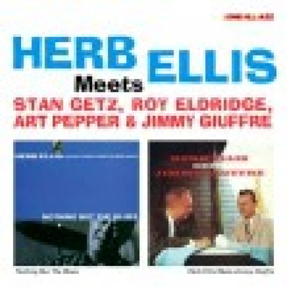 Herb Ellis Meets Stan Getz, Roy Eldridge, Art Pepper & Jimmy Giuffre (2 LP on 1 CD)