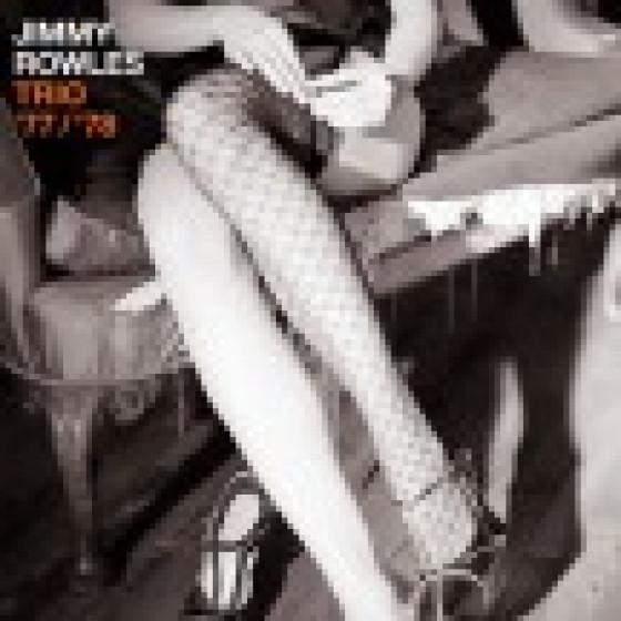 Jimmy Rowles Trio '77 / '78