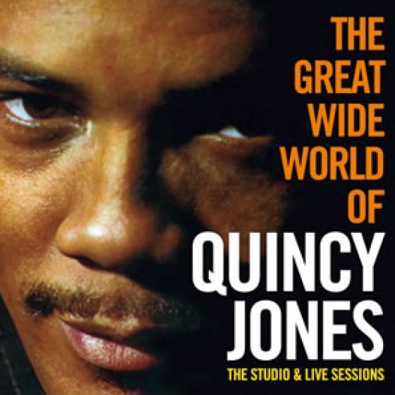 The Great Wide World Of Quincy Jones - The Studio & Live Sessions (2 LPs on 1 CD)