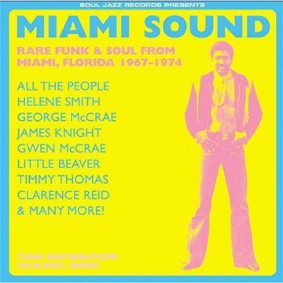 Miami Sound - Rare Funk & Soul From Miami, Florida 1967-1974
