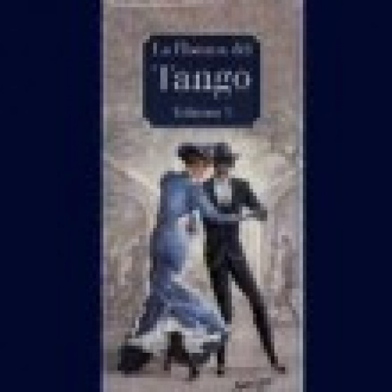 La Historia Del Tango Argentino Vol. 3 - Historia Del Tango (4-CD Box Set Long Edition)