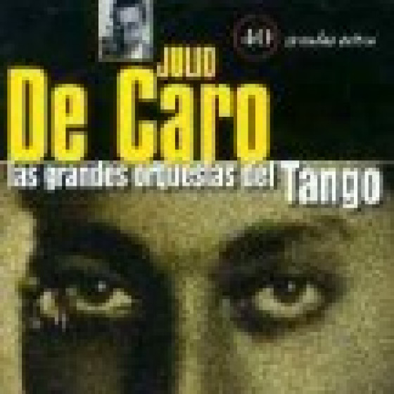 Las Grandes Orquestas del Tango: Orquesta Julio De Caro - 2 Cds