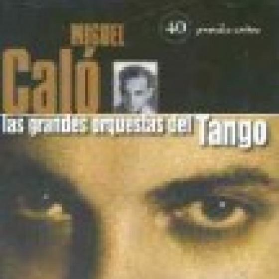 Las Grandes Orquestas del Tango: Orquesta Miguel Calo - 2 Cds