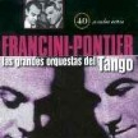 Las Grandes Orquestas del Tango: Francini - Pontier (2 CDs)