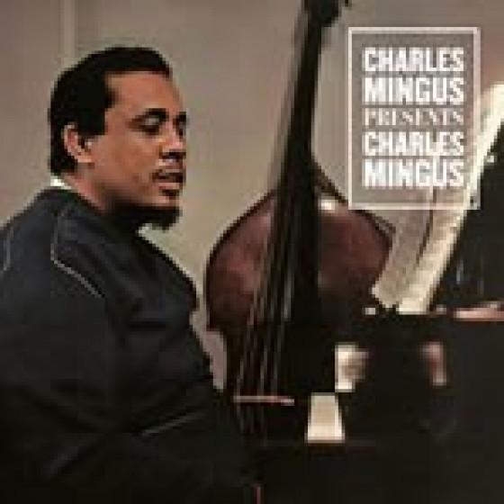 Charles Mingus Presents Charles Mingus (+ Bonus Tracks)