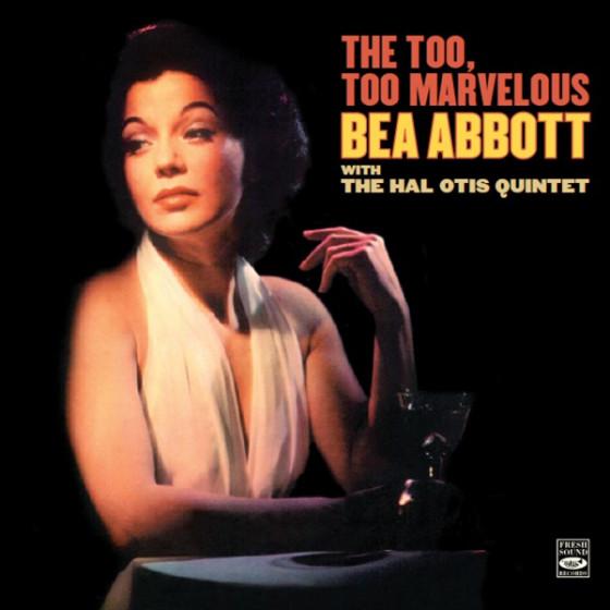 The Too, Too Marvelous Bea Abbott + Bonus Tracks