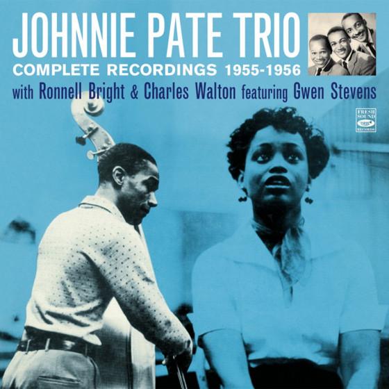 Johnnie Pate Trio - Complete Recordings 1955-1956