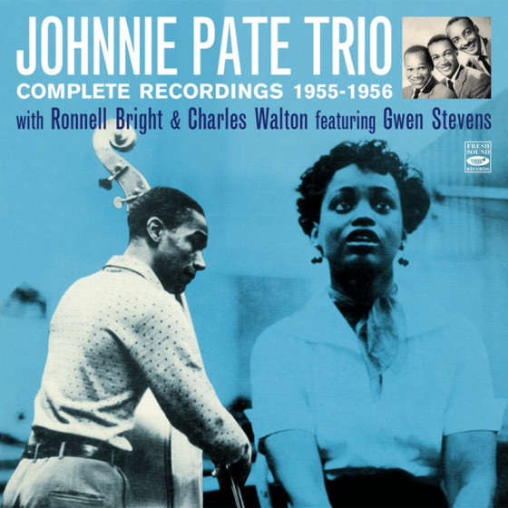 Johnnie Pate Trio - Complete Recordings 1955-1956