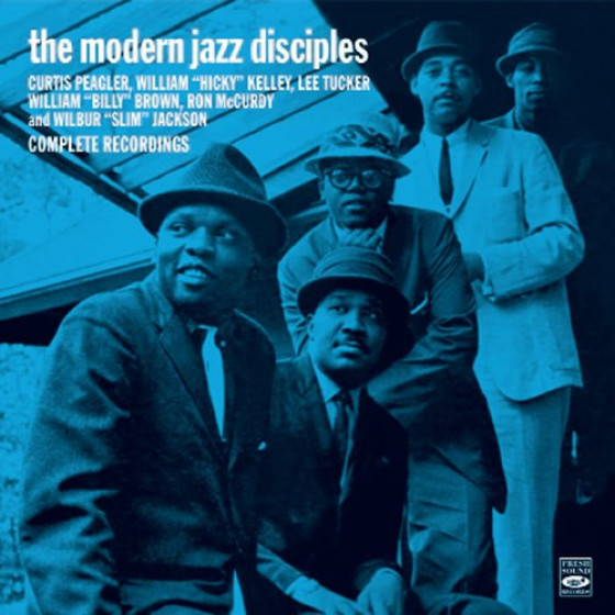Complete Recordings: The Modern Jazz Disciples + Right Down Front (2 LPs on 1 CD)