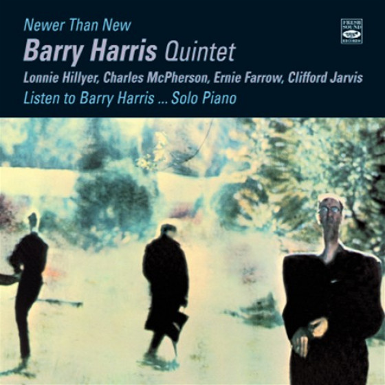 Newer Than New & Listen to Barry Harris... Solo Piano (2 LPs on 1 CD)