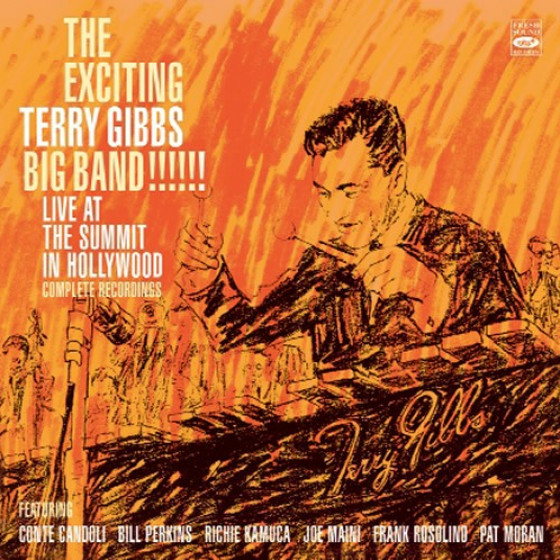 The Exciting Terry Gibbs Big Band Live at The Summit in Hollywood - Complete Recordings (2 LPs on 1 CD)