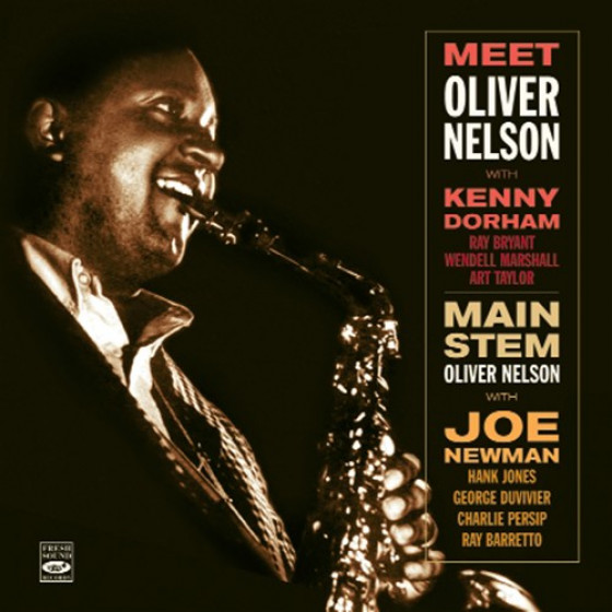 Meet Oliver Nelson + Main Steam (2 LPs on 1 CD)