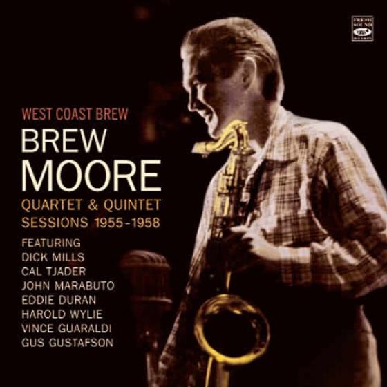 West Coast Brew: Brew Moore Quartet & Quintet Sessions 1955-1958 (2 LPs on 1 CD)