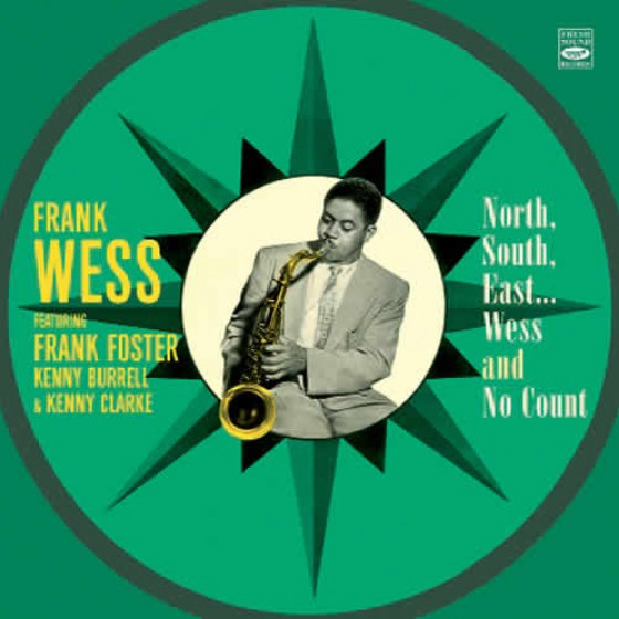 Frank Wess Septet Feat. Frank Foster: North, South, East... Wess + No 'Count (2 LPs on 1 CD)