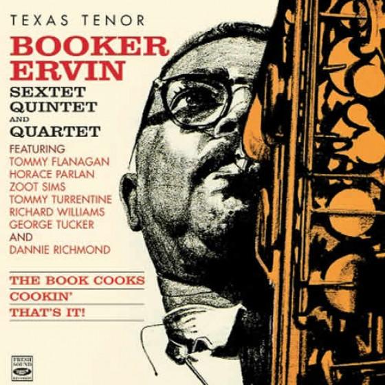 Texas Tenor: Booker Ervin Sextet, Quintet & Quartet (3 LPs on 2 CDs)