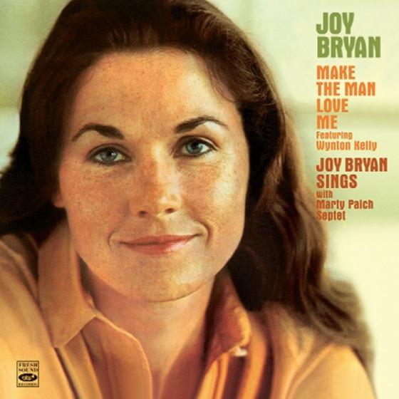 Make The Man Love Me + Joy Bryan Sings (2 LPs on 1 CD)