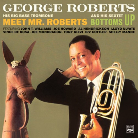 Meet Mr. Roberts + Bottoms Up (2 LPs on 1 CD)