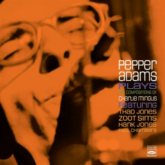 Pepper Adams Plays The Compositions Of Charlie Mingus