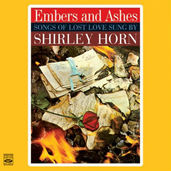 Embers and Ashes · Songs Of Lost Love Sung By Shirley Horn + Where Are You Going (2 LPs on 1 CD)
