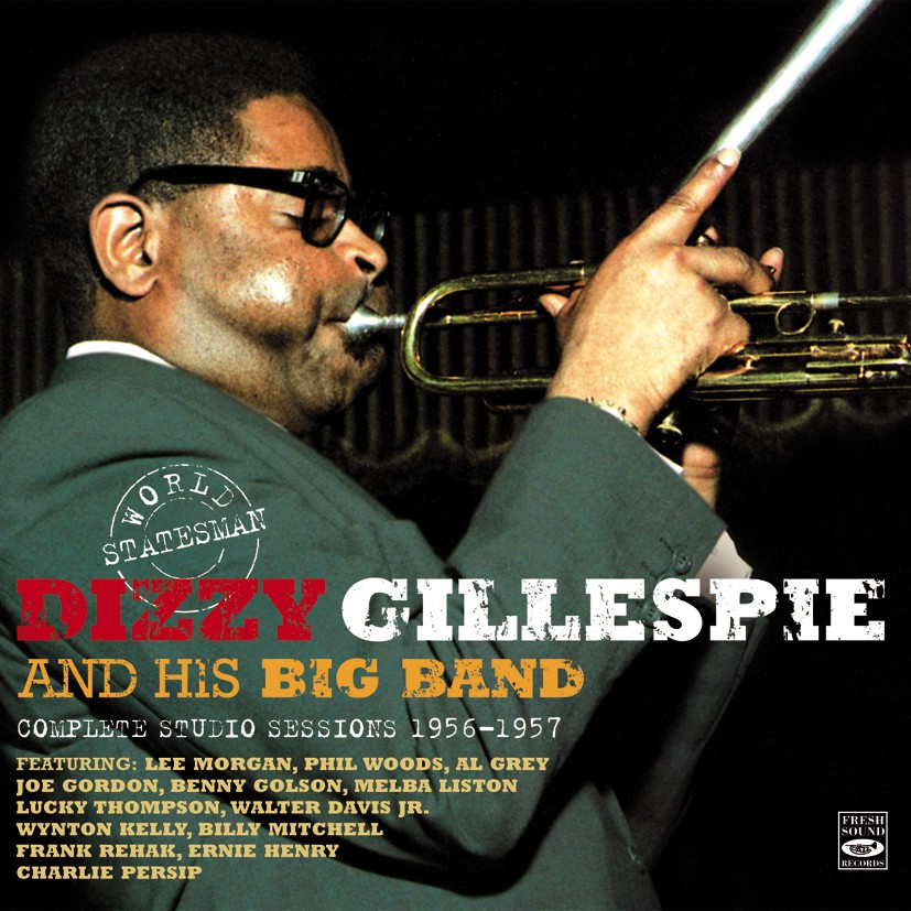 Dizzy Gillespie World Statesman Dizzy Gilespie Amp His Big Band Complete Studio Sessions 1956 1957 3 Lp On 2 Cd Blue Sounds