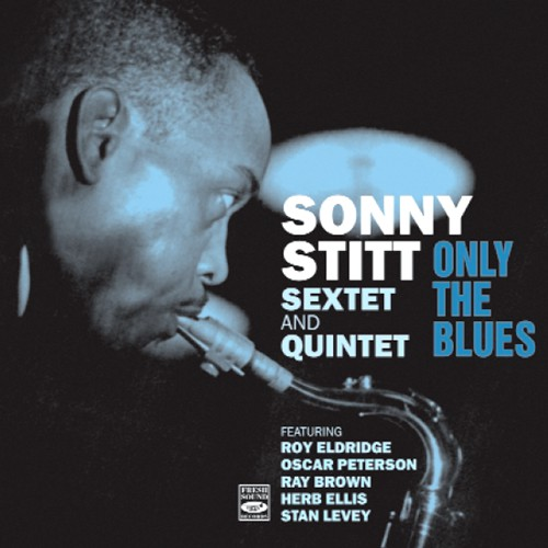 Sonny Stitt Only The Blues Bonus Tracks Blue Sounds