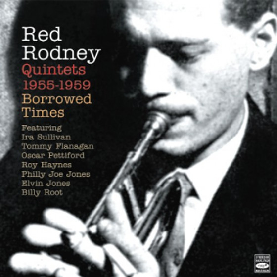 Borrowed Times - Red Rodney Quintets 1955-1959 (2 CD Set)