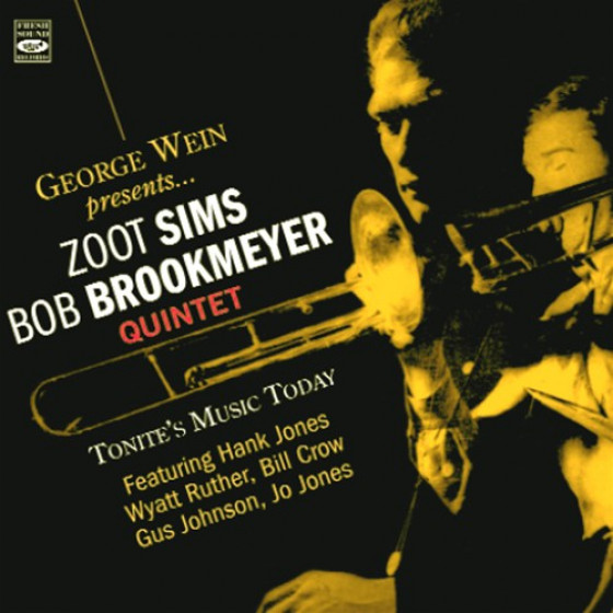 George Wein Presents... Zoot Sims-Bob Brookmeyer Quintet - Tonite's Music Today (2 LPs on 1 CD)