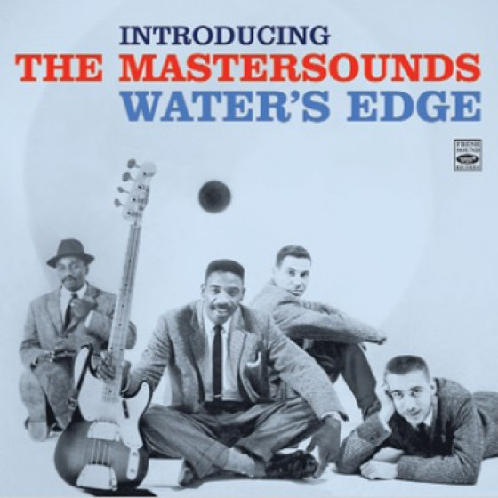 Introducing The Mastersounds: Water's Edge