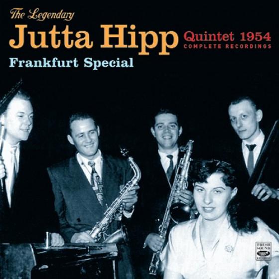 Frankfurt Special - The Legendary Jutta Hipp Quintet 1954 (Complete Recordings)
