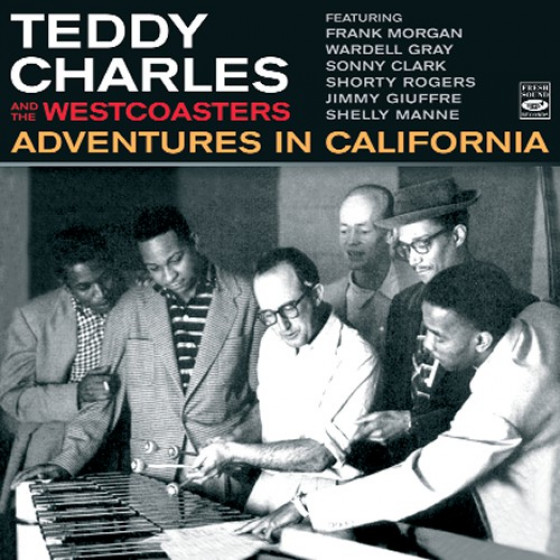 Adventures in California - Teddy Charles & The Westcoasters