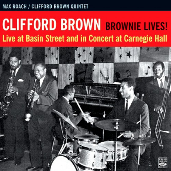 Brownie Live - Live at Basin Street & in Concert at Carnegie Hall (Digipack Edition)