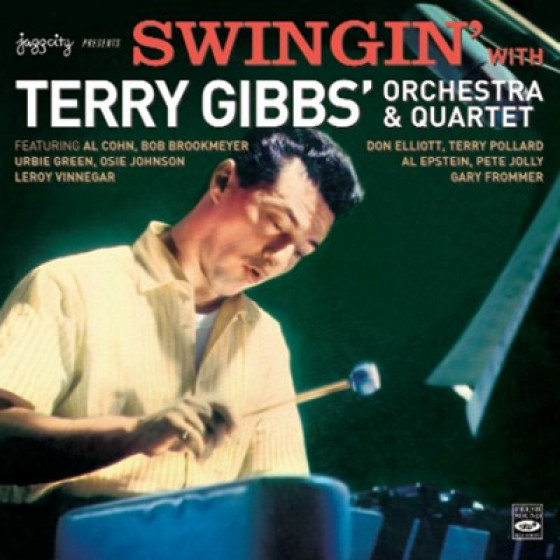 Swingin' With Terry Gibbs' Orchestra & Quartet (2 LPs on 1 CD)